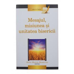 Mesajul, misiunea şi unitatea bisericii