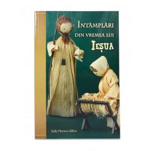 Intamplari din vremea lui Iesua - povestiri crestine pentru copii