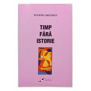 Timp fara istorie de Eugenia Miulescu