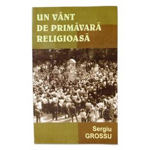 Un Vant De Primavara Religioasa de Sergiu Grossu