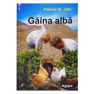 Gaina alba - Povestiri crestine pentru copii, parinti si bunici