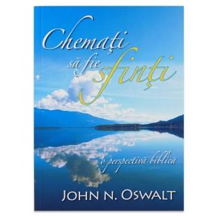 Chemati sa fie sfinti de  John Oswalt