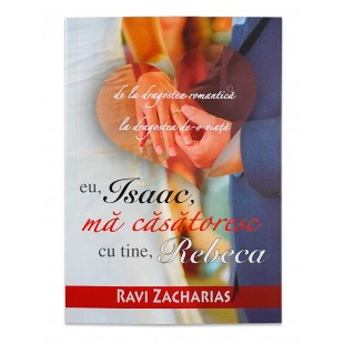 Eu, Isaac, ma casatoresc cu tine, Rebeca, Ravi Zacharias