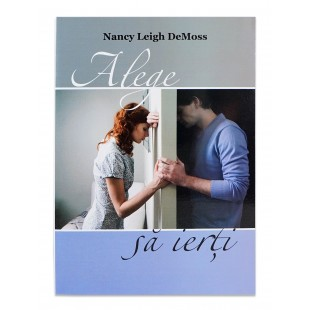 Alege sa ierti de Nancy Leigh DeMoss