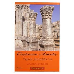 Crestinism autentic vol.3
