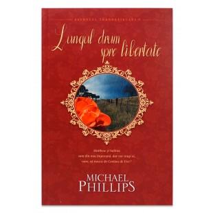 Lungul drum spre libertate de Michael Phillips