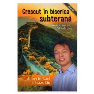 Crescut în biserica subterană de Albrecht Kaul şi Isaac Liu