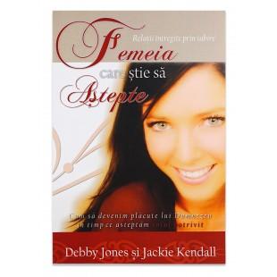 Femeia care stie sa astepte de Debby Jones şi Jackie Kendall
