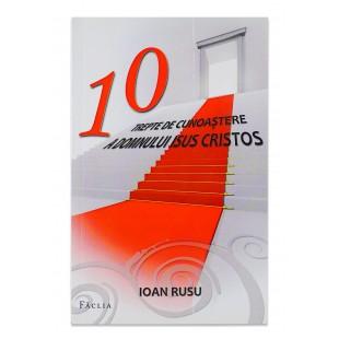 10 trepte de cunoastere ale Domnului Isus Cristos, Ioan Rusu