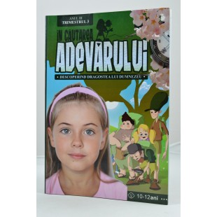 In cautarea adevarului - Manual pentru lucratorii biblici cu copii (10-12 ani)