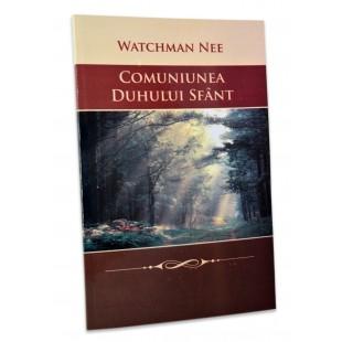Comuniunea Duhului Sfant de Watchman Nee