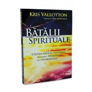 Batalii spirituale de Kris Vallotton