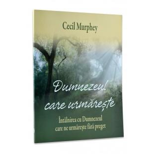 Dumnezeul care urmareste de Cecil Murphey