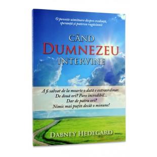 Cand Dumnezeu intervine de Dabney Hedegard