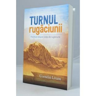 Turnul rugaciunii de Corneliu Livanu