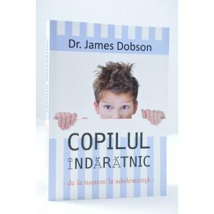 Copilul indaratnic de James Dobson