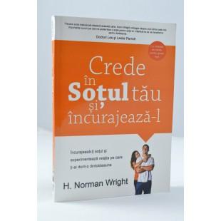 Crede in sotul tau si incurajeaza-l de Norman Wright