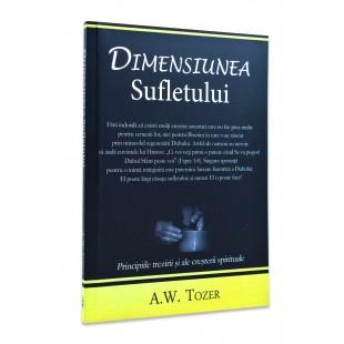 Dimensiunea sufletului - principiile trezirii si ale cresterii spirituale