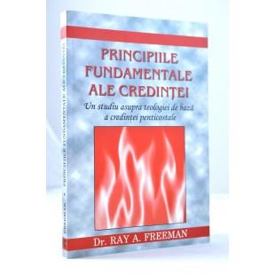 Principiile fundamentale ale credinţei - studiu biblic asupra teologiei penticostale