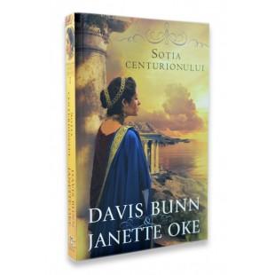 Soția centurionului (Seria Faptele credinței, vol. 1) - Roman creștin
