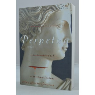 Perpetua, O sotie, o martira, o pasiune de Amy Rachel Peterson