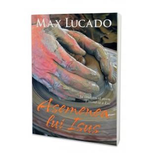 Asemenea lui Isus de Max Lucado
