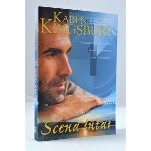 Scena intai, Karen Kingsbury carti