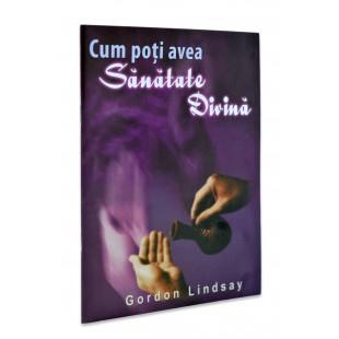 Cum poti avea sanatate divina de Gordon Lindsay