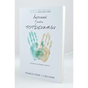 Impreuna pentru totdeauna de Francis Chan & Lisa Chan