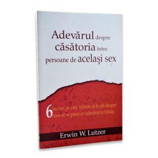 Adevarul despre casatoria intre persoanele de acelasi sex, Erwin W. Lutzer
