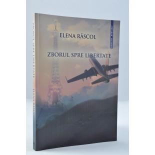 Zborul spre libertate de Elena Rascol