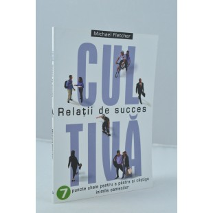Cultiva relatii de succes de Michael Fletcher