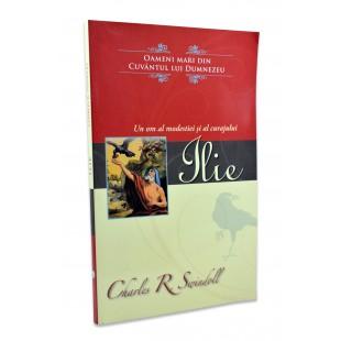 Ilie - un om al modestiei si al curajului de Charles R. Swindoll