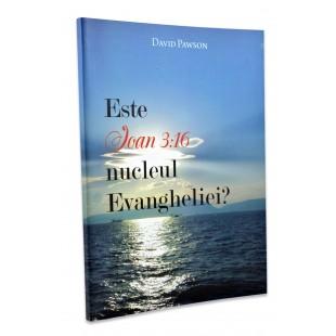 Este Ioan 3:16 nucleul Evangheliei? de David Pawson