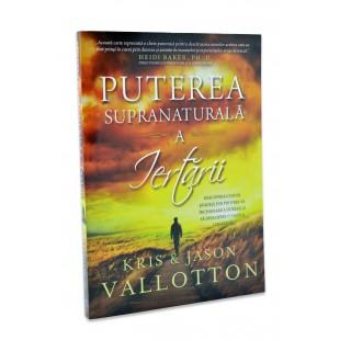 Puterea supranaturala a iertarii de Kris Vallotton