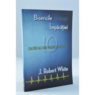 Bisericile sanatoase ale Imparatiei de Robert White