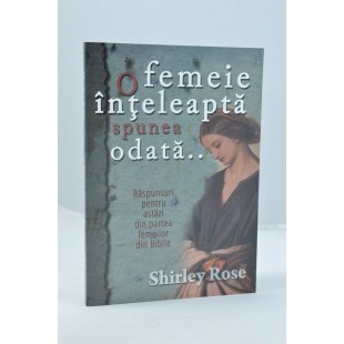 O femeie inteleapta spunea odata de Shirley Rose