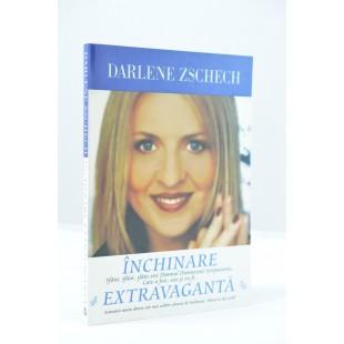 Inchinare extravaganta de Darlene Zschech