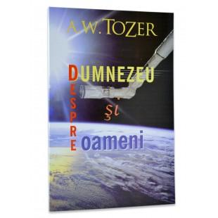 Despre Dumnezeu si oameni de A. W. Tozer