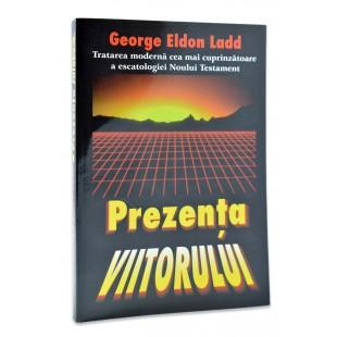 Prezenta viitorului de George Eldon Ladd