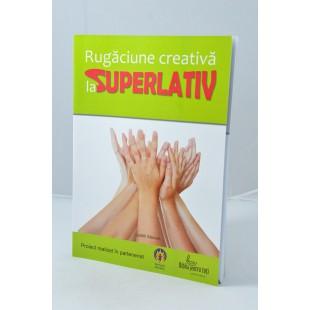 Rugăciune creativă la superlativ