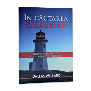 In cautarea calauzirii de  Dallas Willard