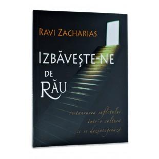 Izbaveste-ne de rau de Ravi Zacharias