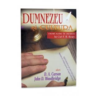 Dumnezeu si cultura de D.A. Carson si J. Woodbridge