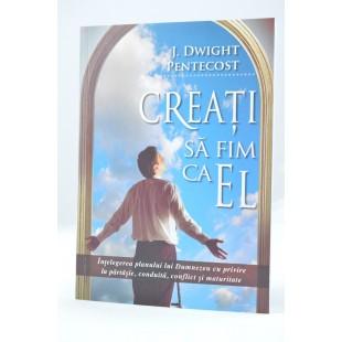 Creati sa fim ca El de J. Dwight Pentecost