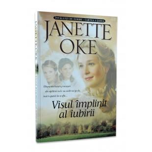 Visul implinit al iubirii de Janette Oke