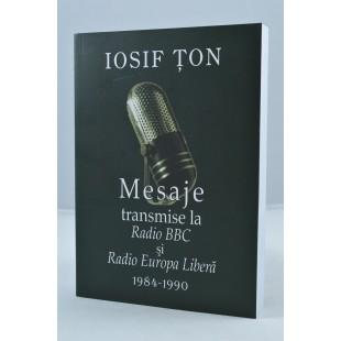 Mesaje transmise la Radio BBC si Radio Europa Libera carti scrise de Iosif Ţon