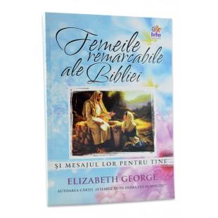 Femeile remarcabile ale Bibliei de Elizabeth George
