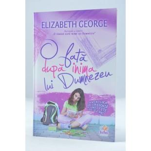 O fată după inima lui Dumnezeu de Elizabeth George