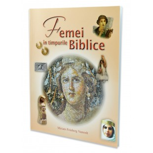 Femei in timpurile biblice de Miriam Feinberg Vamosh